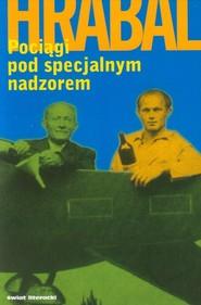okładka Pociągi pod specjalnym nadzorem, Książka | Bohumil Hrabal