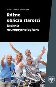 okładka Różne oblicza starości Badania neuropsychologiczne, Książka | Natalia Gawron, Emilia Łojek