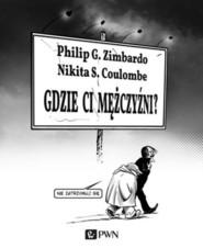 okładka Gdzie ci mężczyźni?, Książka | Zimbardo Philip, Nikita Coulombe
