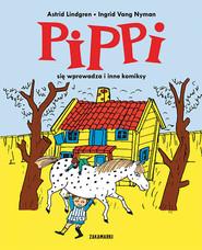 okładka Pippi się wprowadza i inne komiksy, Książka | Astrid Lindgren