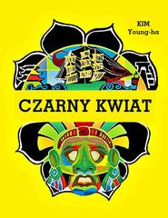 okładka Czarny kwiat, Książka | Young-ha Kim