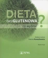 okładka Dieta bezglutenowa - co wybrać?, Książka   Kunaczowicz Hanna