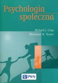 okładka Psychologia społeczna, Książka | Richard J. Crisp, Rhiannon N. Turner