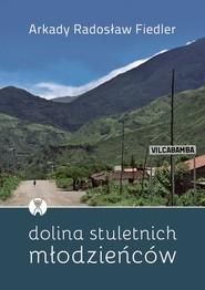 okładka Dolina stuletnich mlodzieńców, Książka | Arkady Radosław  Fiedler