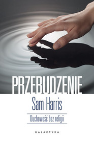 okładka Przebudzenie Duchowość bez religii., Książka | Sam Harris