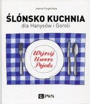 okładka Ślónsko kuchnia dla Hanysów i Goroli, Książka   Joanna  Furgalińska