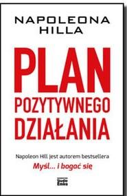 okładka Plan pozytywnego działania, Książka | Napoleon Hill