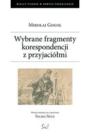 okładka Wybrane fragmenty korespondencji z przyjaciółmi, Książka | Mikołaj Gogol