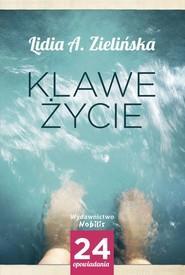 okładka Klawe życie, Książka | Lidia A. Zielińska