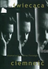 okładka Świecąca ciemność Dramaturgia Jona Fossego, Książka | Zern Leif