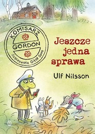 okładka Komisarz Gordon Jeszcze jedna sprawa, Książka   Ulf Nilsson