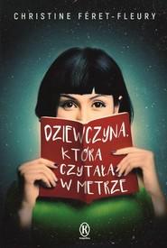 okładka Dziewczyna, która czytała w metrze, Książka | Féret-Fleury Christine