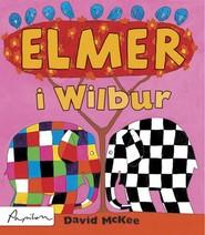 okładka Elmer i Wilbur, Książka | McKee David