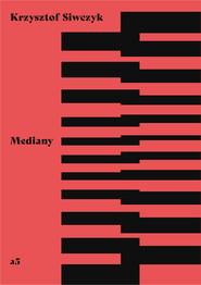 okładka Mediany, Książka | Krzysztof  Siwczyk
