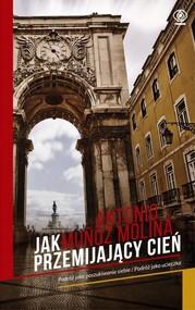 okładka Jak przemijający cień, Książka | Antonio Munoz Molina