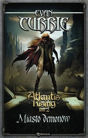 okładka Atlantis Rising Tom 2. Miasto demonów, Książka | Evan Currie