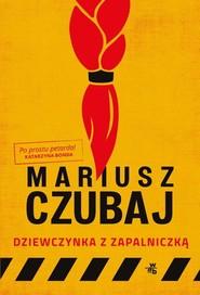 okładka Dziewczynka z zapalniczką, Książka | Mariusz Czubaj