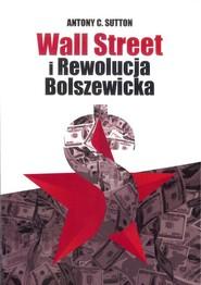 okładka Wall Street i Rewolucja Bolszewicka, Książka   Antony C. Sutton