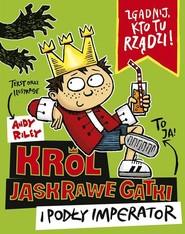 okładka Król Jaskrawe Gatki i Podły Imperator, Książka | Riley Andy