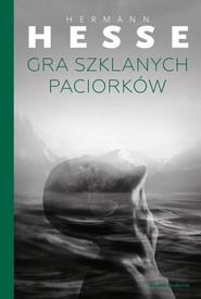 okładka Gra szklanych paciorków, Książka | Hermann  Hesse