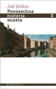 okładka Powszechna historia miasta, Książka | Kotkin Joel
