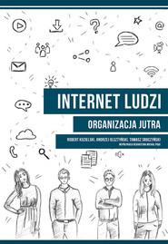 okładka Internet ludzi Organizacja jutra, Książka | Robert Kozielski, Andrzej Olsztyński, Tomasz Sroczyński