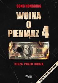 okładka Wojna o pieniądz 4 Cisza przed burzą, Książka | Hongbing Song