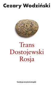 okładka Trans Dostojewski Rosja, Książka | Wodziński Cezary