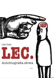 okładka Lec. Autobiografia słowa, Ebook | dr Lidia Kośka