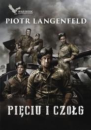 okładka Pięciu i czołg, Książka   Piotr Langenfeld
