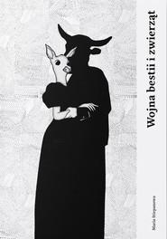 okładka Wojna bestii i zwierząt, Książka | Stiepanowa Maria