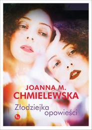 okładka Złodziejka opowieści, Książka   Joanna M. Chmielewska