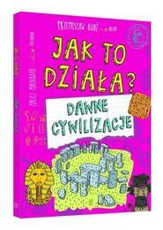 okładka Jak to działa Dawne cywilizacje, Książka | Rudź Przemysław