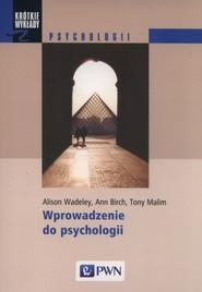 okładka Wprowadzenie do psychologii, Książka | Alison Wadeley, Ann Birch, Tony Malim