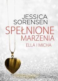okładka Spełnione marzenia Ella i Micha, Książka | Jessica Sorensen