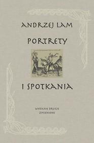 okładka Portrety i spotkania, Książka | Lam Andrzej