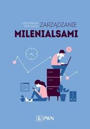 okładka Zarządzanie milenialsami, Książka   Chip Espinoza, Mick Ukleja