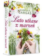 okładka Lato utkane z marzeń, Książka   Gabriela Gargaś