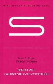 okładka Społeczne tworzenie rzeczywistości Traktat z socjologii wiedzy, Książka | Peter L. Berger, Thomas Luckmann
