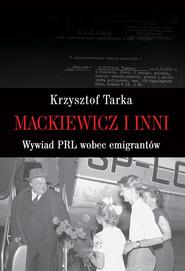 okładka Mackiewicz i inni Wywiad PRL wobec emigrantów, Książka | Tarka Krzysztof
