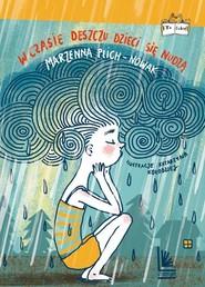 okładka W czasie deszczu dzieci się nudzą, Książka | Plich-Nowak Marzenna