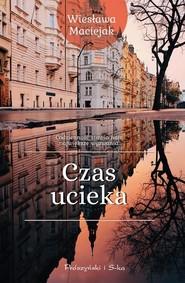 okładka Czas ucieka, Książka | Wiesława Maciejak