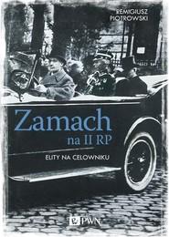 okładka Zamach na II RP. Elity na celowniku, Książka | Remigiusz Piotrowski