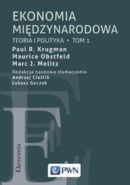okładka Ekonomia międzynarodowa Tom 1 Teoria i polityka, Książka | Paul R. Krugman, Maurice Obstfeld, Marc J.  Melitz