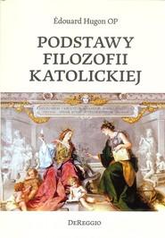 okładka Podstawy filozofii katolickiej, Książka | Hugon Edouart