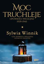 okładka Moc truchleje. Opowieści wigilijne 1939-1945, Ebook | Sylwia Winnik