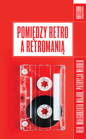 okładka Pomiędzy retro a retromanią, Książka  
