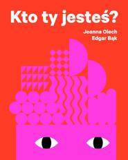 okładka Kto ty jesteś?, Książka   Joanna Olech