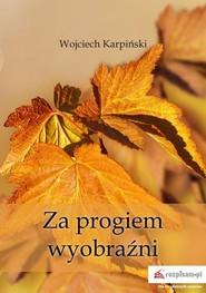 okładka Za progiem wyobraźni, Książka | Wojciech Karpiński