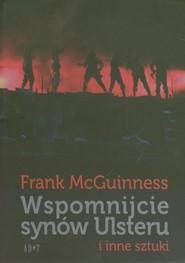 okładka Wspomnijcie synów Ulsteru i inne sztuki, Książka | McGuinness Frank